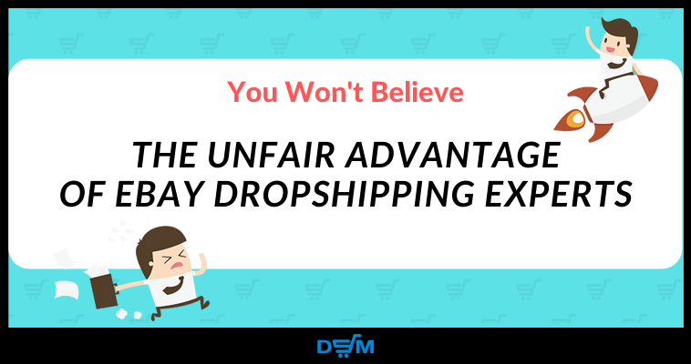 The Unfair Advantage That Makes Ebay Dropshipping Sales Skyrocket