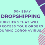 eBay dropshipping suppliers that will process your orders during coronavirus