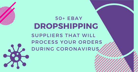 \eBay dropshipping suppliers that will process your orders during coronavirus