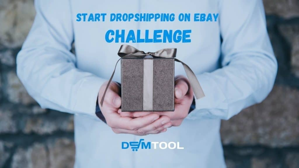 Start Dropshipping on eBay challenge by DSM Tool