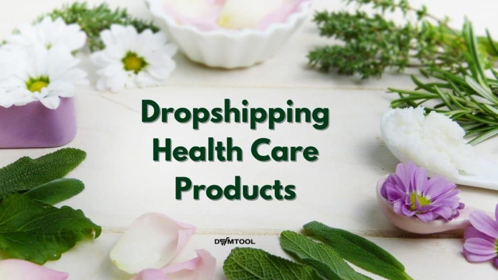 Dropshipping Health Care Products