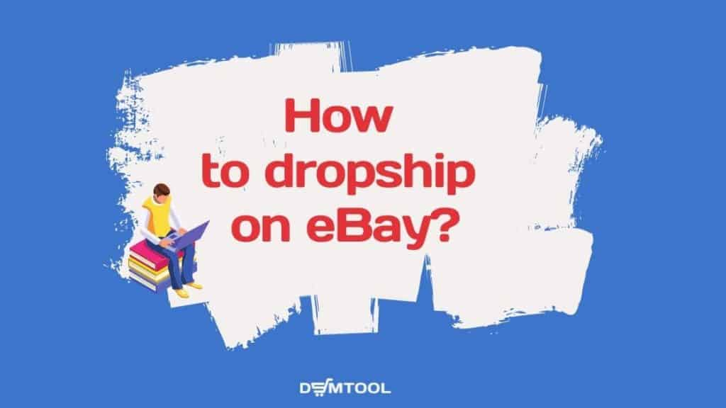 how to dropship on eBay?