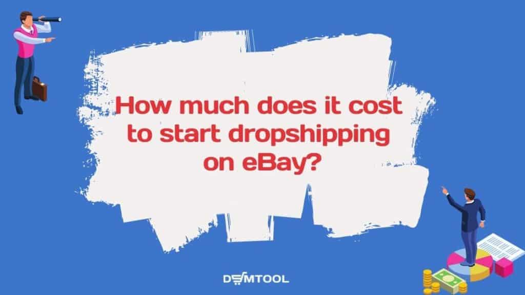 how much does it cost to start ebay dropshipping