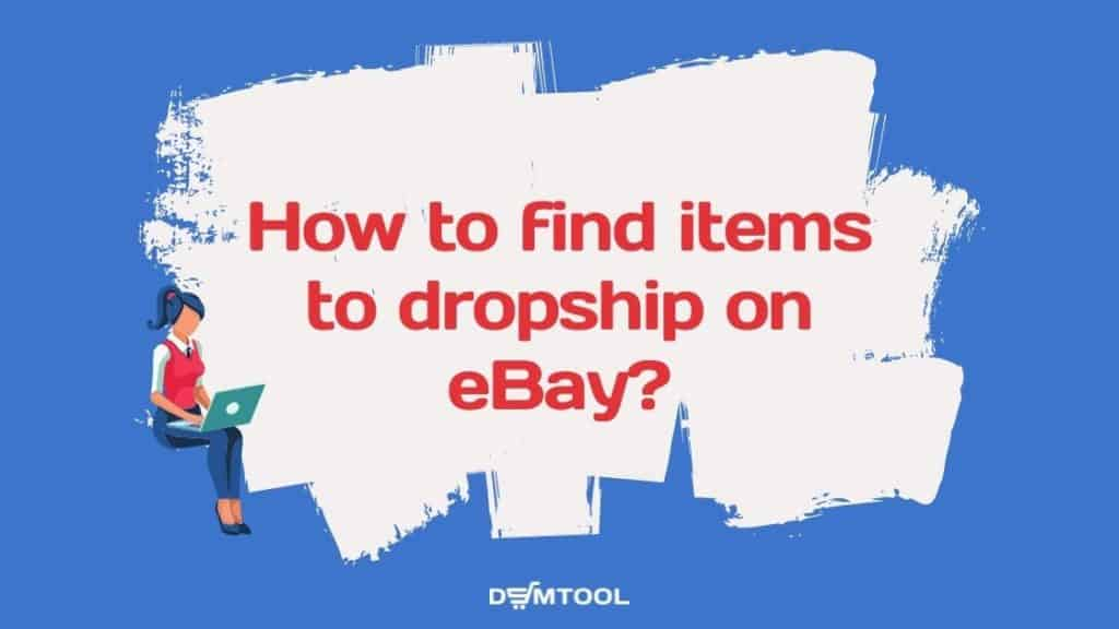 How to find items to dropship on eBay?
